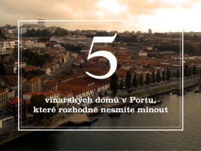 5 vinařských domů v Portu, které rozhodně nesmíte minout